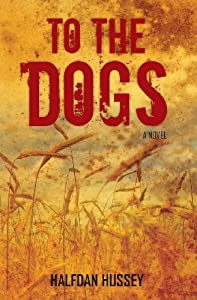 To The Dogs [Paperback] [2010] (Author) Halfdan Hussey