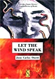 Front cover for the book Let the Wind Speak by Juan Carlos Onetti