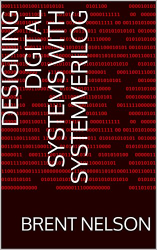 Designing Digital Systems With SystemVerilog by [Nelson, Brent]