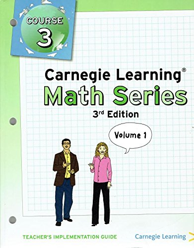 Carnegie Learning Math Series Course 3, Teacher's Implementation Guide, Volume 1, 9781609725983, 1609725980, 2011 (Carnegie Learning Math Series Course 3 Volume 1)