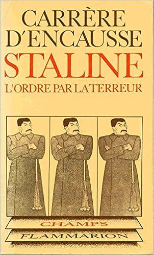 Amazon Fr Staline L Ordre Par La Terreur Encausse Carrere Livres