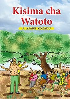 Kisima cha Watoto (Kiswahili) by [Yamoah, Asare Konadu]