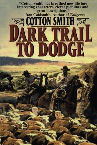 Dark Trail to Dodge (Cotton Overalls Smith)
