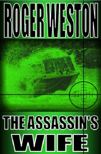The Assassin's Wife: A Thriller by [Weston, Roger]