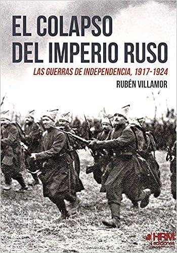 Ebooks El Colapso Del Imperio Ruso: Las Guerras De Independencia, 1917-1924 Descargar Epub