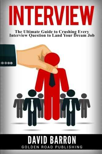 Interview Ultimate Guide Crushing Question