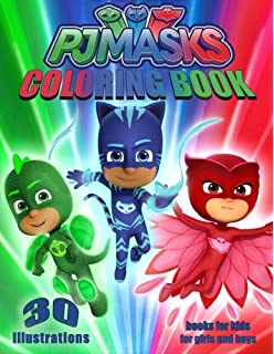 PJ MASKS coloring books for kids, coloring book for girls and boys (30 Illustrations
