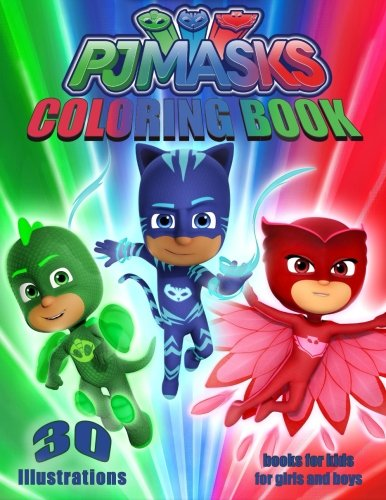PJ MASKS coloring books for kids, coloring book for girls and boys 30 Illustrations: Amazon.es: Art Coloring Create: Libros en idiomas extranjeros