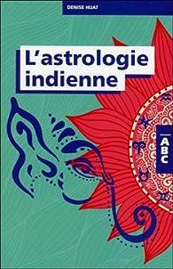 L'astrologie indienne  par Denise Huat