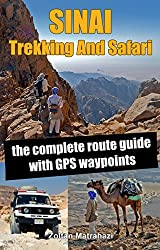 Sinai Trekking And Safari: the complete route guide with GPS waypoints (English Edition)