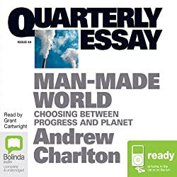 Quarterly Essay 44: Man Made World