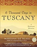A Thousand Days in Tuscany, Marlena de Blasi, 0345481097