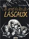 Le secret des bois de Lascaux par Bigotto