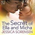 The Secret of Ella and Micha Hörbuch von Jessica Sorensen Gesprochen von: Megan Hayes, Lake Roberts