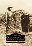 Oklahoma City Land Run to Statehood (Images of America: Oklahoma)