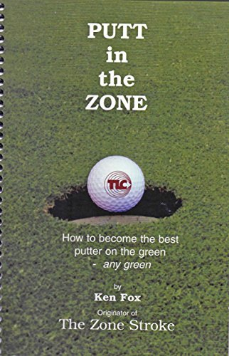 Putt in the Zone: How to Become the Best Putter on the Green - ANY Gren (Control Putter)