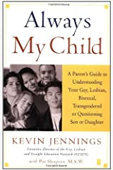 Always My Child: A Parent's Guide to Understanding Your Gay, Lesbian, Bisexual, Transgendered, or Questioning Son or Daughter Paperback