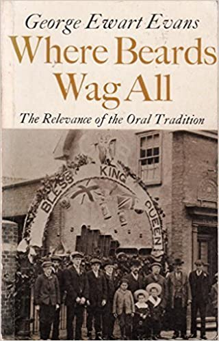 Where Beards Wag All: The Relevance of Oral Tradition by George Ewart Evans (1977-05-30)