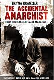 img - for The Accidental Anarchist: A humorous (and true) account of a man who was sentenced to death 3 times -- and survived. book / textbook / text book