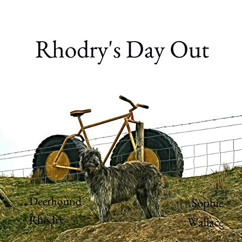 Rhodry's Day Out (Rhodry the Scottish Deerhound)