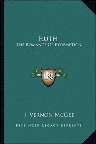 Ruth The Romance Of Redemption J Vernon McGee