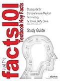 Studyguide for Comprehensive Medical Terminology by Betty Davis Jones, ISBN 9781111798666, Reviews, Cram101 Textbook and Jones, Betty Davis, 1490261974