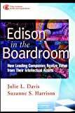 img - for Edison in the Boardroom: How Leading Companies Realize Value from Their Intellectual Assets (Intellectual Property-General, Law, Accounting & Finance, Management, Licensing, Special Topics) book / textbook / text book