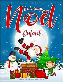 Coloriage Noël Enfant: Livre de Coloriage pour Enfants avec 55