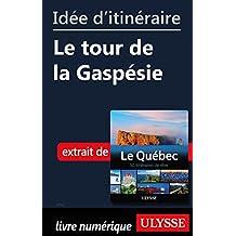 Idée d'itinéraire - Le tour de la Gaspésie