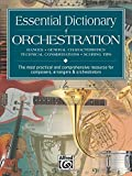 Essential Dictionary of Orchestration: Ranges, General Characteristics, Technical Considerations, Scoring Tips: The Most Practical and Comprehensive R (Essential Dictionary Series)