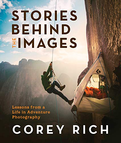 """Named to Fast Company's """"most promising"""" books list for September 2019  From his early days working out of his dorm room and shooting on film to becoming a Nikon ambassador and official photographer of the historic Dawn Wall ascent, Corey Rich has be..."""