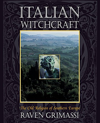 [Raven Grimassi] Italian Witchcraft: The Old Religion of Southern Europe-Paperback