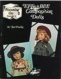 Focusing on Effanbee Composition Dolls, Jan Foulke, 0875881378