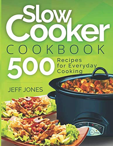 (Slow Cooker Cookbook: 500 Recipes for Everyday Cooking )