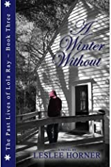 A Winter Without (The Past Lives of Lola Ray) (Volume 3) by Leslee Horner (2015-06-08) Paperback