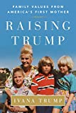 Raising Trump: Family Values from America's First Mother