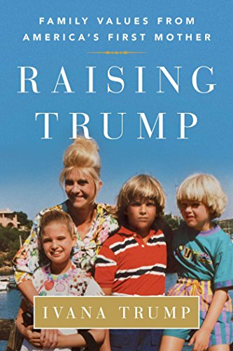 Raising Trump  Family Values From Americas First Mother