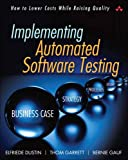 Implementing Automated Software Testing: How to Save Time and Lower Costs While Raising Quality: How to Save Time and…