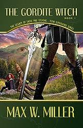The Gordite Witch (The Legacy Of Sadie Mae Stevens Teen Superhero Series Book 1)