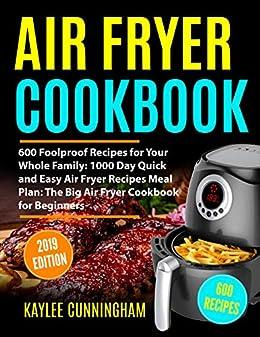 Amazon.com: AIR FRYER COOKBOOK #2019: 600 Foolproof