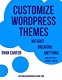 Customize WordPress Themes without Breaking Anything