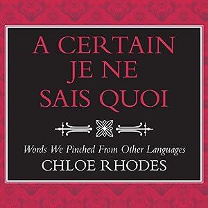 A Certain Je Ne Sais Quoi Audiobook