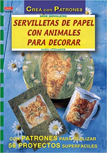 Servilletas de papel con animales para decorar: Karin Jittenmeier: 9788496365254: Amazon.com: Books