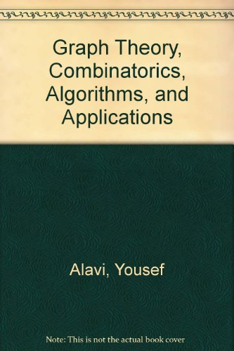 Graph Theory, Combinatorics, Algorithms, and Applications