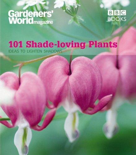 Download PDF Gardeners' World - 101 Shade-loving Plants - Ideas to Light Up Shadows