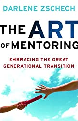 The Art of Mentoring: Embracing the Great Generational Transition