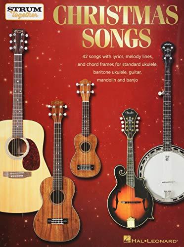 Christmas Songs - Strum Together: for Ukulele, Baritone Ukulele, Guitar, Banjo & Mandolin