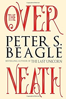 The Overneath Paperback – November 14, 2017 by Peter S. Beagle (Author) fantasy book reviews