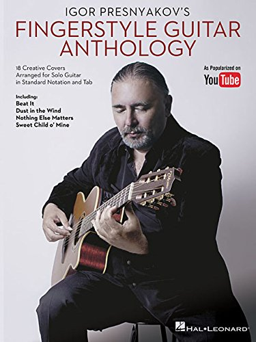 Fingerstyle Solo Guitar (Igor Presnyakov's Fingerstyle Guitar Anthology)