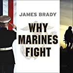 Why Marines Fight   James Brady